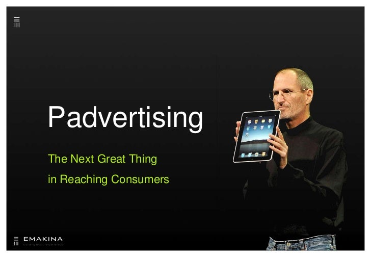 Padvertising<br />The Next Great Thingin Reaching Consumers<br />