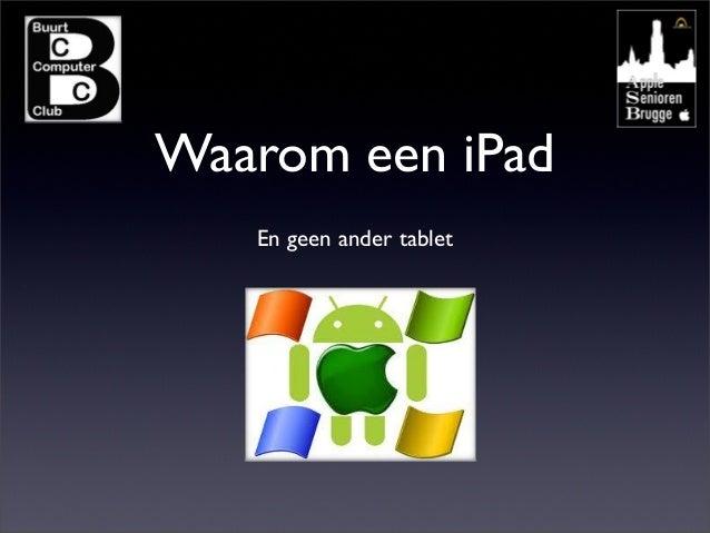 Waarom een iPadEn geen ander tablet