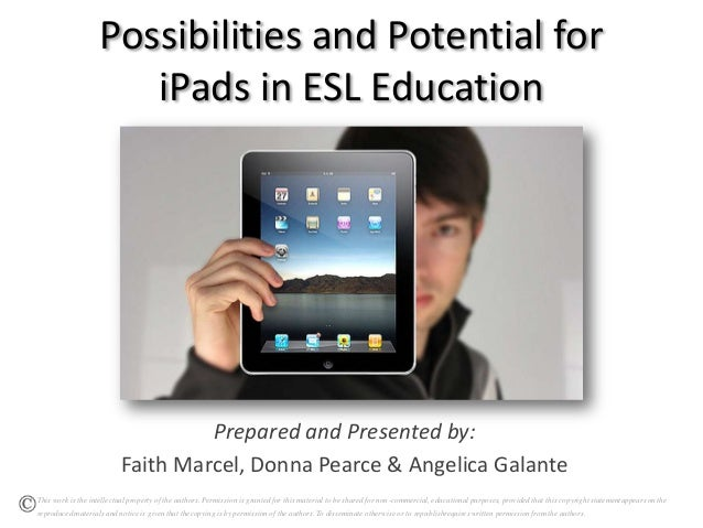 Possibilities and Potential for                       iPads in ESL Education                                   Prepared an...