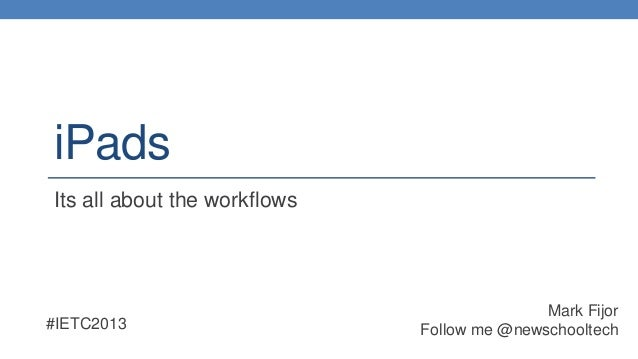 iPads- Its All About the Workflows