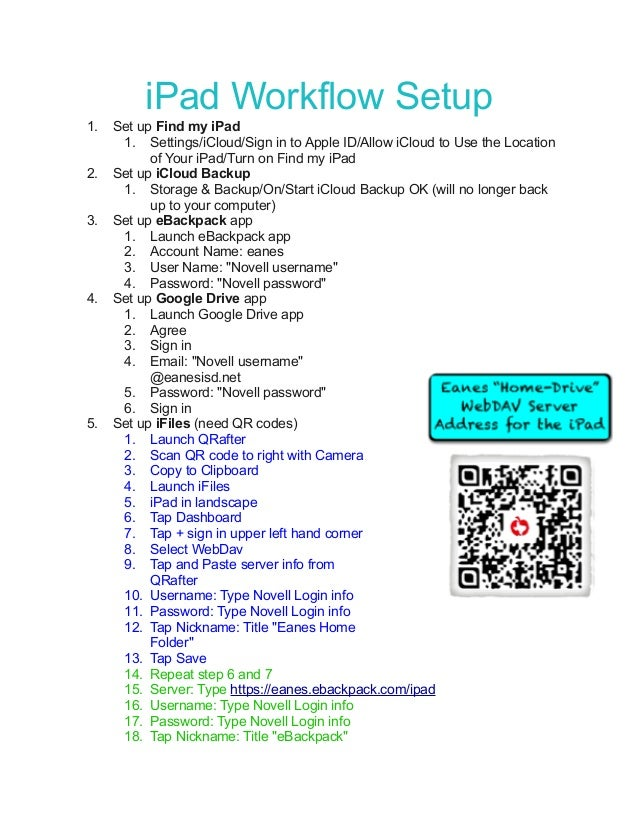 iPad Workflow Setup 1. 2. 3.  4.  5.  Set up Find my iPad 1. Settings/iCloud/Sign in to Apple ID/Allow iCloud to Use the L...