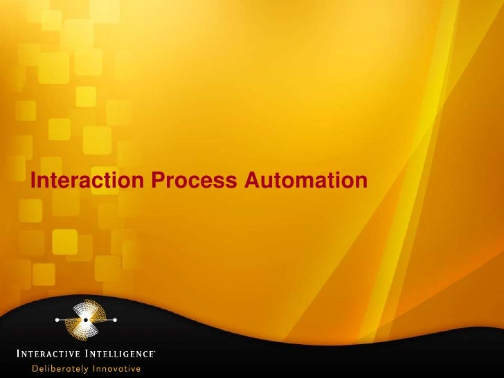 Interaction Process Automation<br />