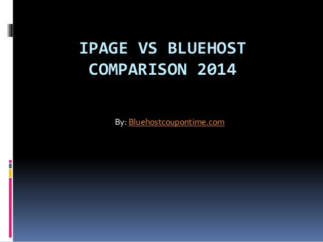 IPAGE VS BLUEHOST COMPARISON 2014 By: Bluehostcoupontime.com
