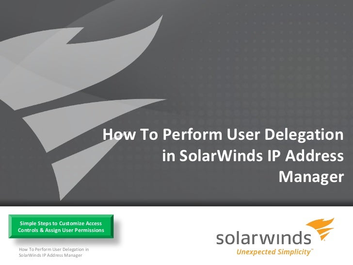 How To Perform User Delegation                                           in SolarWinds IP Address                         ...