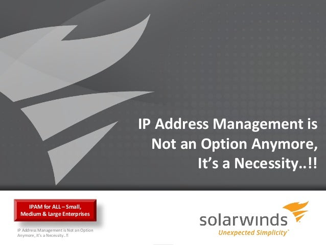 IP Address Management is                                           Not an Option Anymore,                                 ...
