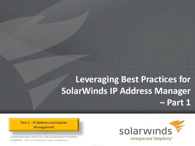 Leveraging Best Practices for                                       SolarWinds IP Address Manager                         ...
