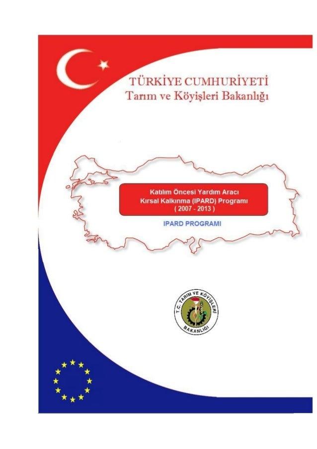 PROGRAMIN ÇEVİRİSİDİR. IPARD Programı metni Ağustos 2012 tarihinde sunulan modifikasyon tablosu ile aynı doğrultudadır.*. ...