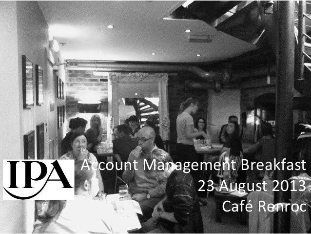 Account  Management  Breakfast   23  August  2013   Café  Renroc