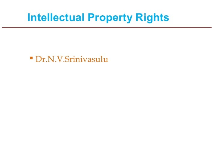 Intellectual Property Rights Dr.N.V.Srinivasulu