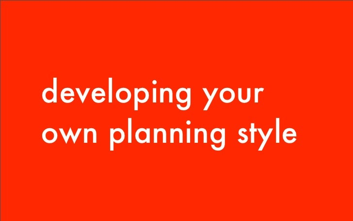 developing your own planning style