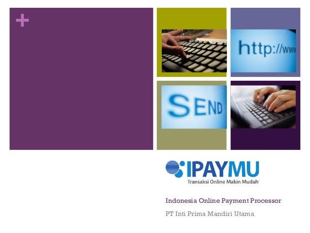 +    Indonesia Online Payment Processor    PT Inti Prima Mandiri Utama