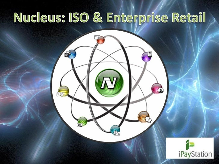 iPayStation Nucleus: Platform Services for ISO and Enterprise Retailers