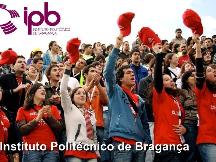 Instituto Politécnico de Bragança