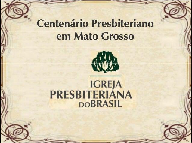 Centenário Presbiteriano em Mato Grosso