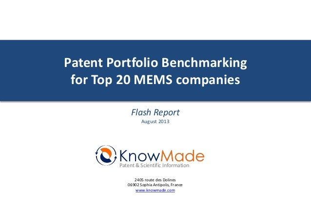 Patent Portfolio Benchmarking for Top 20 MEMS companies Flash Report August 2013  Patent & Scientific Information 2405 rou...