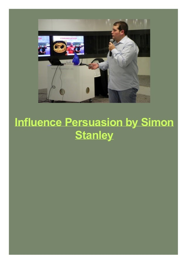 Influence Persuasion by Simon Stanley