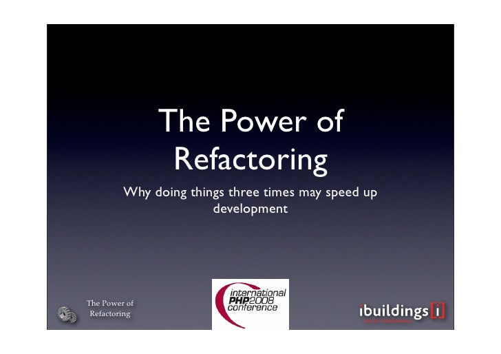The Power of Refactoring