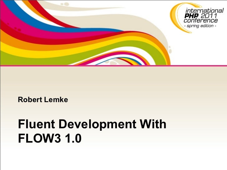 Robert LemkeFluent Development WithFLOW3 1.0