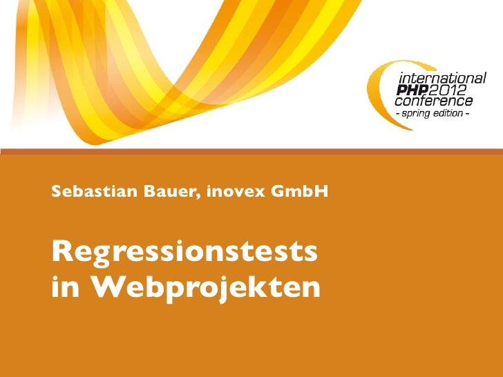 Sebastian Bauer, inovex GmbHRegressionstestsin Webprojekten