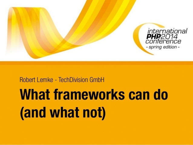 What frameworks can do for you – and what not (IPC14 SE)