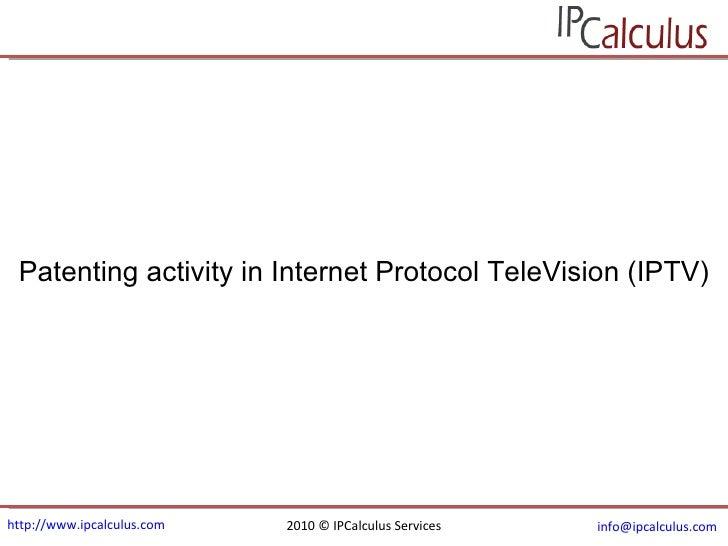 IPCalculus - Internet Protocol TeleVision (IPTV) Patenting Activity