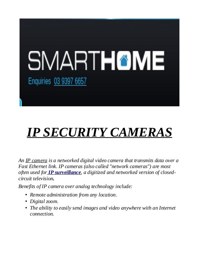 IP SECURITY CAMERAS An IP camera is a networked digital video camera that transmits data over a Fast Ethernet link. IP cam...