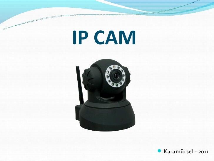 IP CAM          Karamürsel - 2011