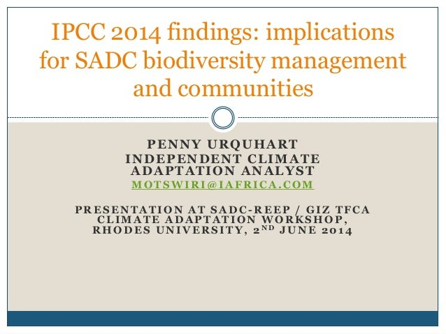 PENNY URQUHART INDEPENDENT CLIMATE ADAPTATION ANALYST MOTSWIRI@IAFRICA.COM PRESENTATION AT SADC -REEP / GIZ TFCA CLIMATE A...