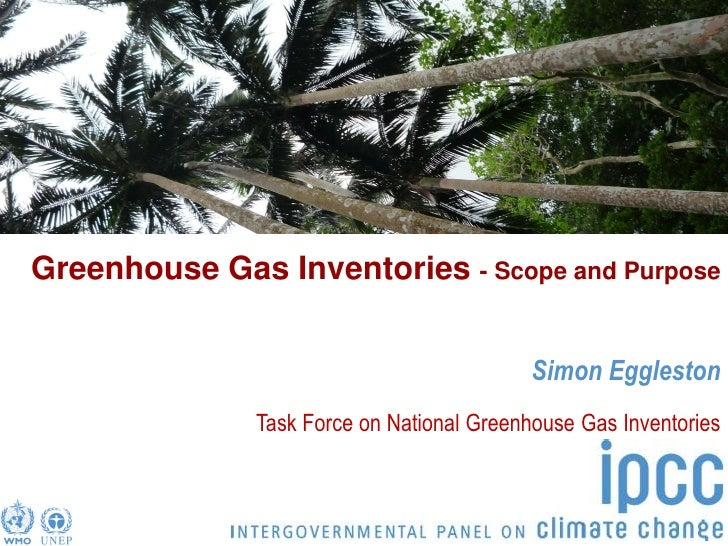 Greenhouse Gas Inventories - Scope and Purpose                                               Simon Eggleston              ...