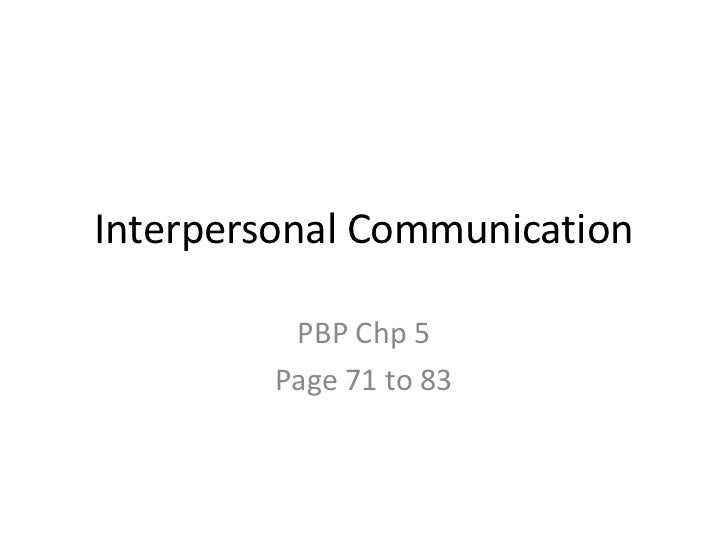 Interpersonal Communication<br />PBP Chp 5<br />Page 71 to 83<br />