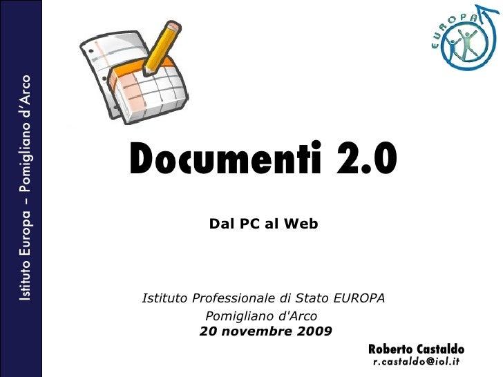 Documenti 2.0 Dal PC al Web Istituto Professionale di Stato EUROPA Pomigliano d'Arco    20 novembre 2009