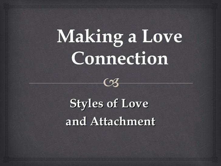 Styles of Loveand Attachment