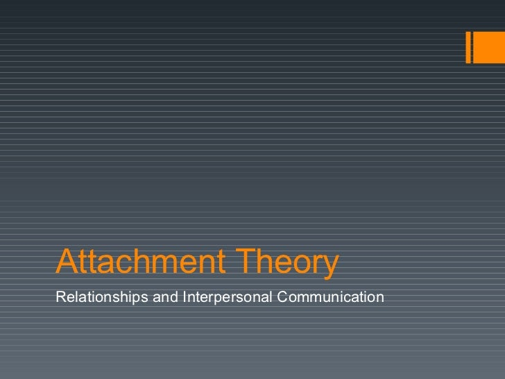 Attachment Theory Relationships and Interpersonal Communication