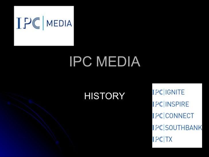 IPC MEDIA HISTORY