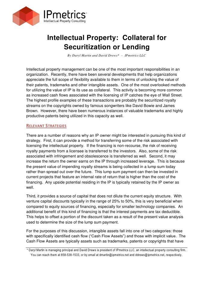 Intellectual Property: Collateral for                      Securitization or Lending                               By Dary...