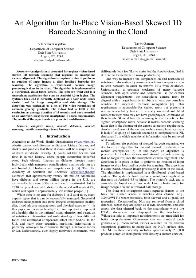 IPCV 2014 An Algorithm for In-Place Vision-Based Skewed 1D Barcode Scanning in the Cloud Vladimir Kulyukin Department of C...