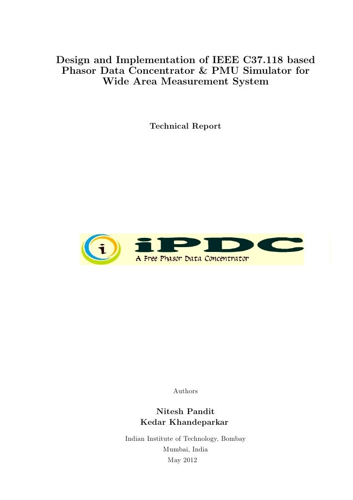 iPDC-v1.3.0 - A Complete Technical Report including iPDC, PMU Simulator, and DBserver