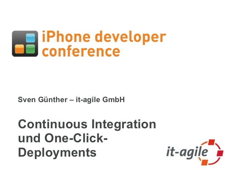 Sven Günther – it-agile GmbHContinuous Integrationund One-Click-Deployments