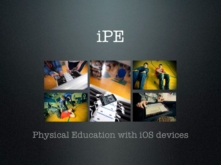 iPEPhysical Education with iOS devices