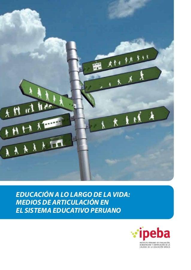 CAPÍTULO 1. LA ARTICULACIÓN EN EL SISTEMA EDUCATIVO PERUANO  EDUCACIÓN A LO LARGO DE LA VIDA: MEDIOS DE ARTICULACIÓN EN EL...