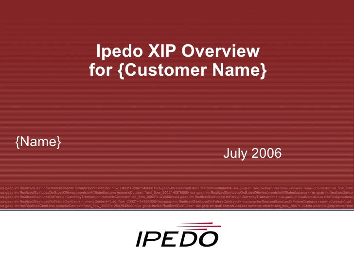 Ipedo XIP Overview for {Customer Name} July 2006 {Name}