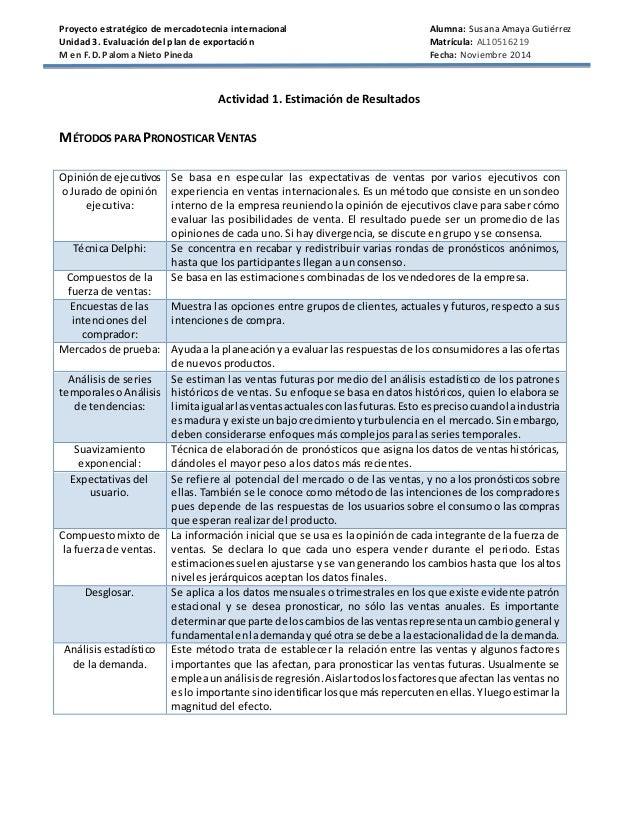 Proyecto estratégico de mercadotecnia internacional Alumna: Susana Amaya Gutiérrez  Unidad 3. Evaluación del plan de expor...