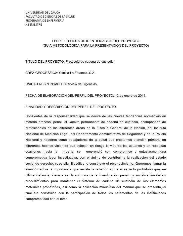 UNIVERSIDAD DEL CAUCA FACULTAD DE CIENCIAS DE LA SALUD PROGRAMA DE ENFERMERIA X SEMESTRE                      I PERFIL O F...