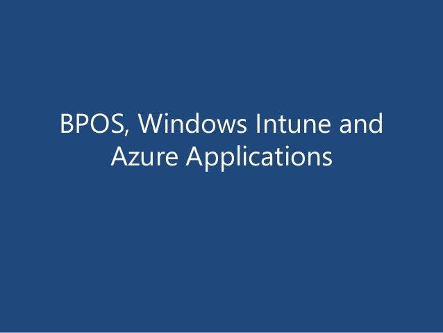 BPOS, Windows Intune and Azure Applications