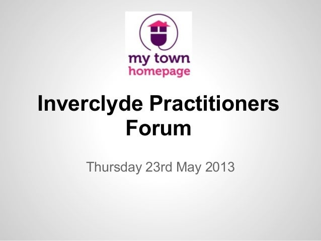 Inverclyde PractitionersForumThursday 23rd May 2013