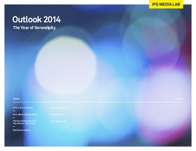 Outlook 2014 The Year of Serendipity  INSIDE:  ISSUE 02  2013, A Year in Review  Data Doing Good  2014, What's the Big Sto...