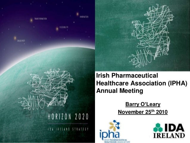 Irish Pharmaceutical Healthcare Association (IPHA) Annual Meeting Barry O'Leary November 25th 2010