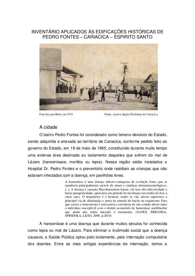 INVENTÁRIO APLICADOS ÀS EDIFICAÇÕES HISTÓRICAS DE PEDRO FONTES – CARIACICA – ESPIRITO SANTO Foto dos pavilhões em 1935. Fo...