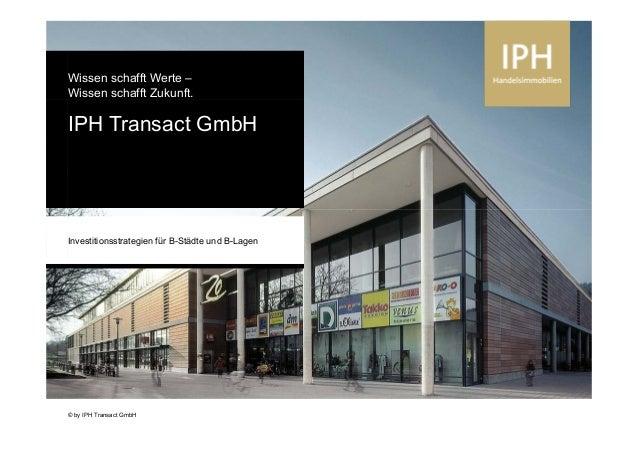 www.iph-online.de© by BBE Handelsberatung GmbH© by IPH Transact GmbH Wissen schafft Werte – Wissen schafft Zukunft. Text T...