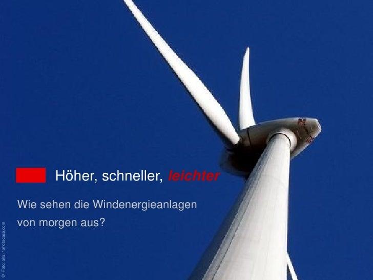 Höher, schneller, leichter                               Wie sehen die Windenergieanlagen                               vo...